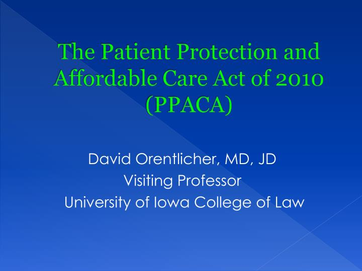 The patient protection and affordable care act of 2010 ppaca