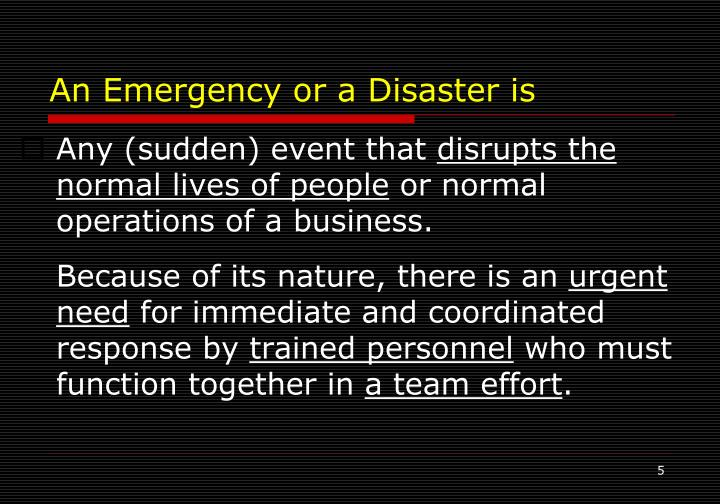 An Emergency or a Disaster is