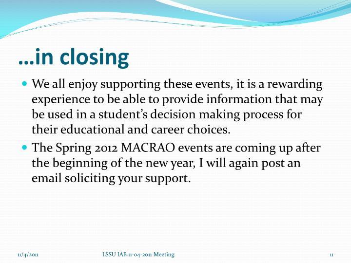 …in closing