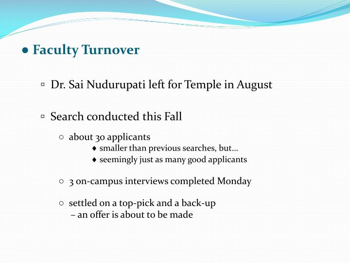 ● Faculty Turnover
