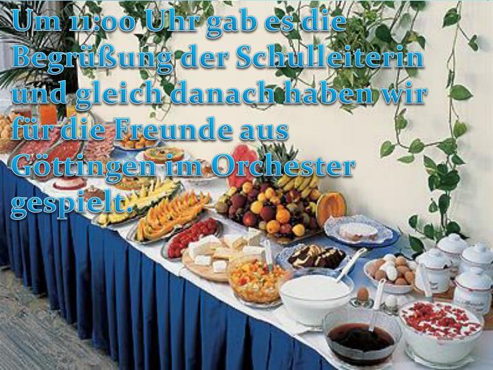 Um 11:00 Uhr gab es die Begrüßung der Schulleiterin und gleich danach haben wir für die Freunde aus Göttingen im Orchester gespielt.