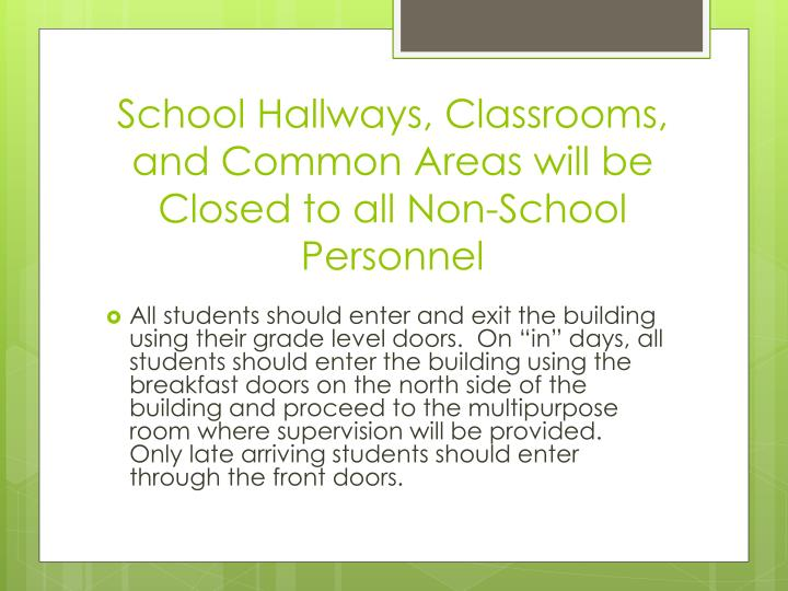 School Hallways, Classrooms, and Common Areas will be Closed to all Non-School