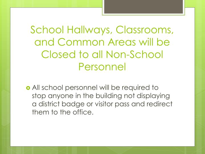 School Hallways, Classrooms, and Common Areas will be Closed to all Non-School Personnel
