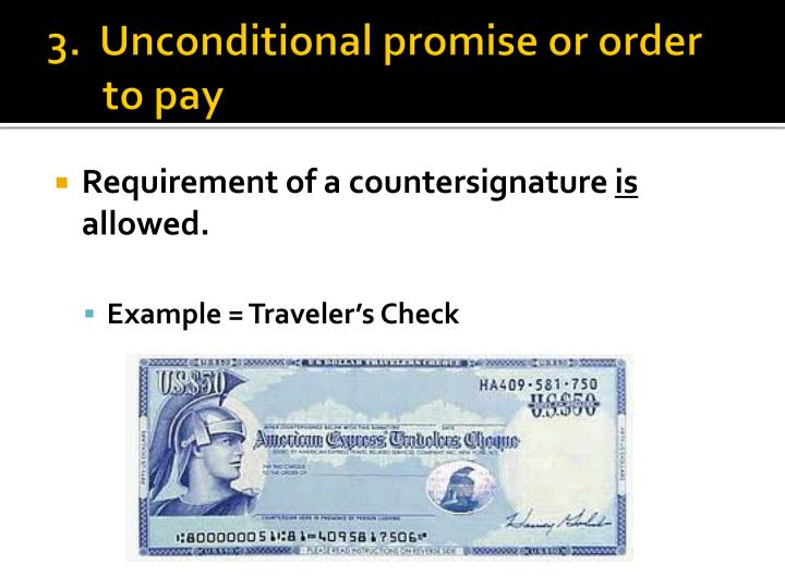 3.  Unconditional promise or order