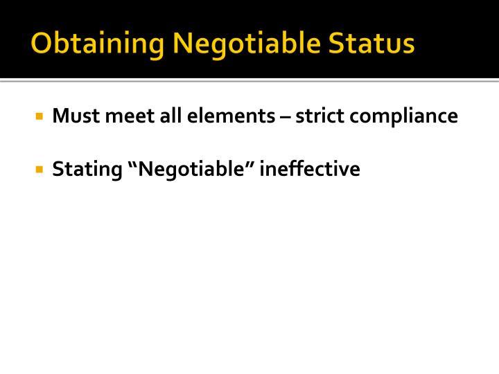 Obtaining Negotiable Status