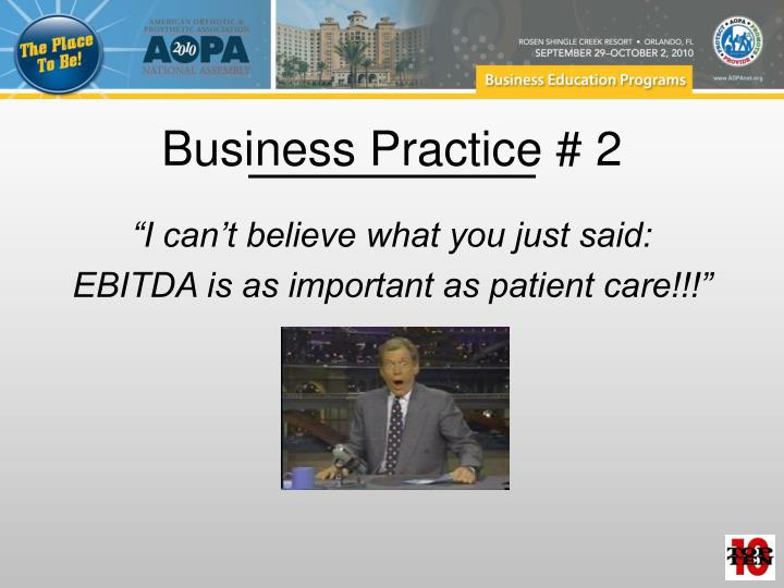 Business Practice # 2