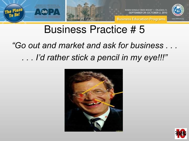 Business Practice # 5