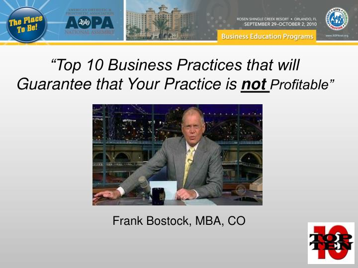 Top 10 business practices that will guarantee that your practice is not profitable