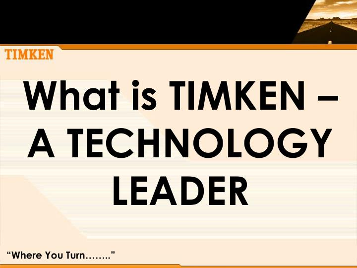 What is TIMKEN –