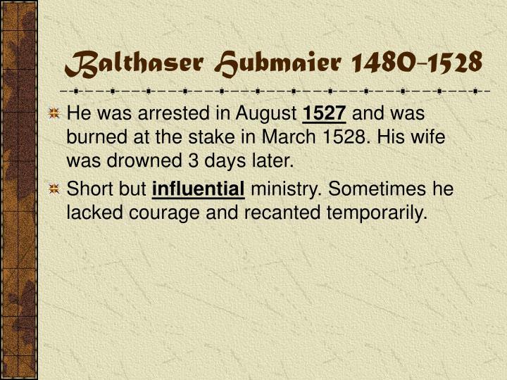 Balthaser Hubmaier 1480-1528