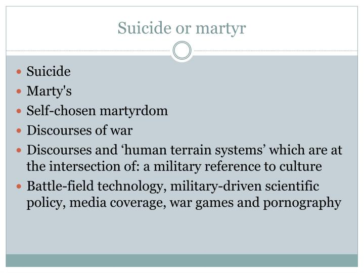 Suicide or martyr