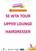 se wta tour upper lounge hairdresser