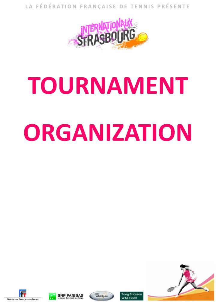 TOURNAMENT ORGANIZATION
