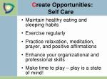 c reate opportunities self care