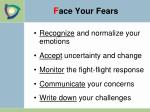 f ace your fears