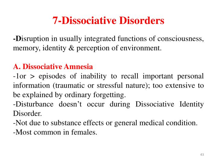 7-Dissociative
