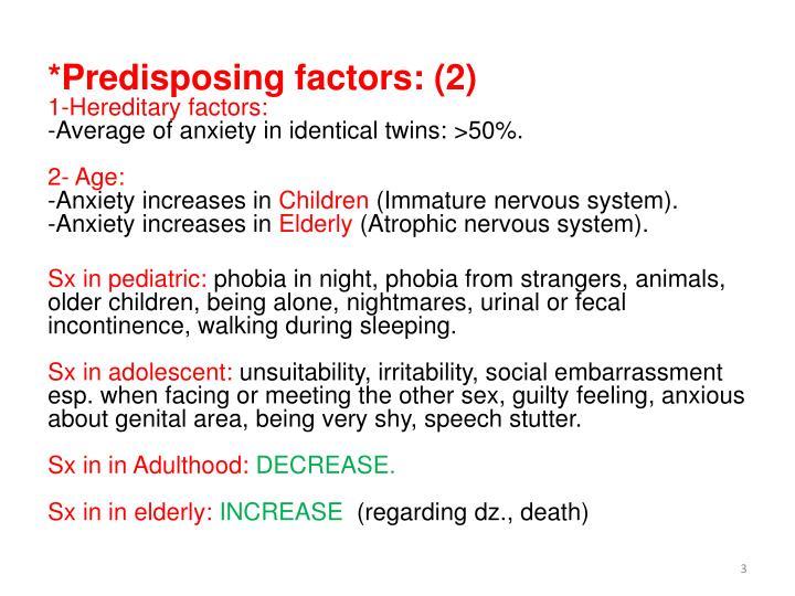 *Predisposing factors: (2)