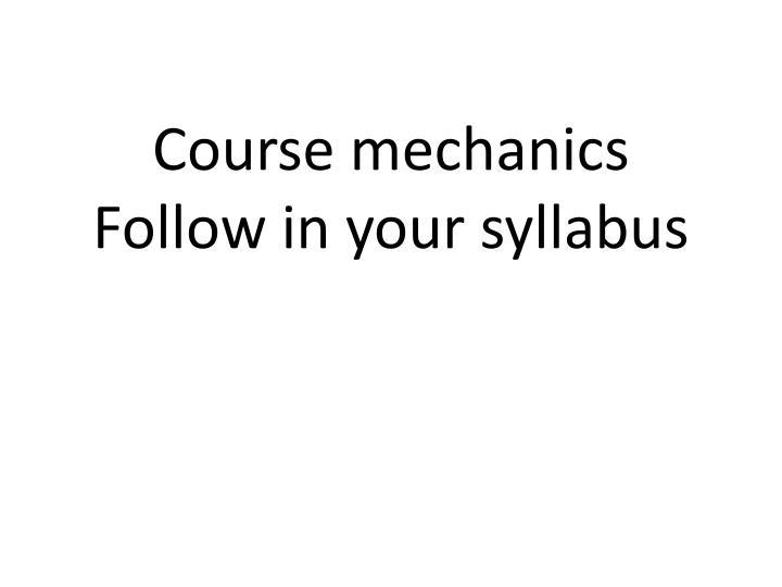 Course mechanics