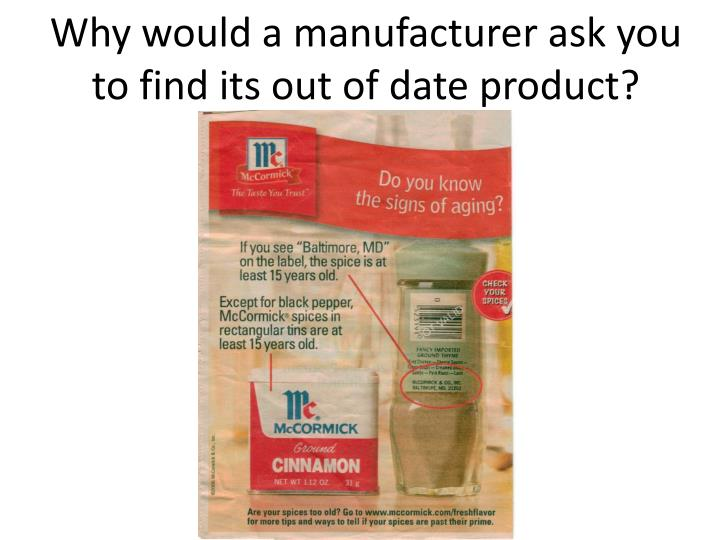 Why would a manufacturer ask you to find its out of date product?