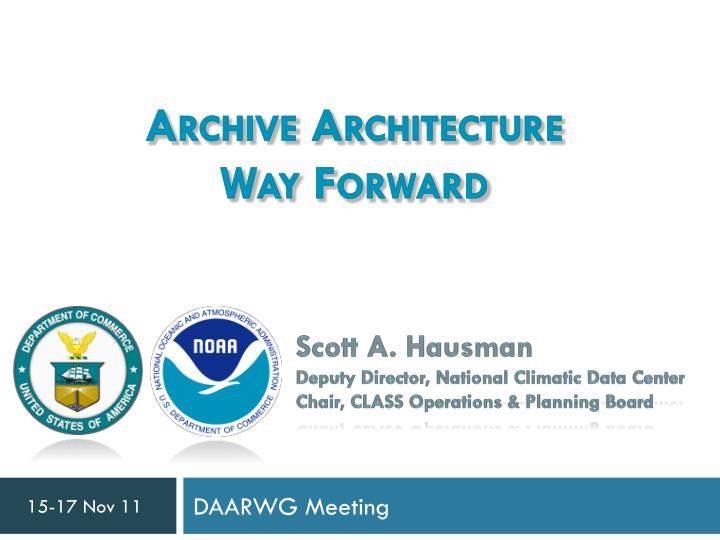 Archive architecture way forward
