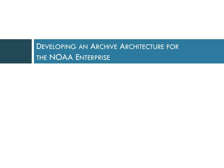 Developing an archive architecture for the noaa enterprise