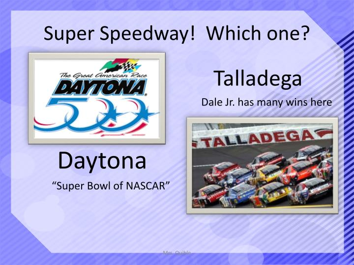 Super Speedway!  Which one?