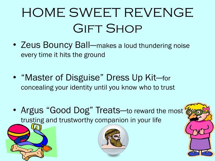 HOME SWEET REVENGE Gift Shop