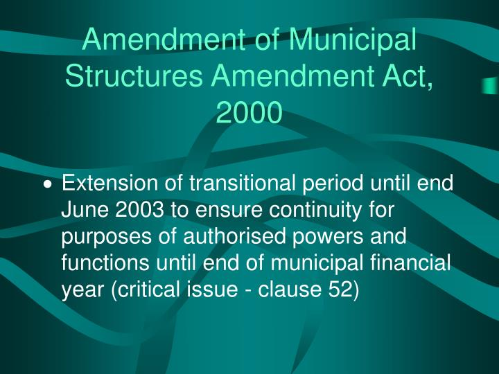Amendment of Municipal Structures Amendment Act, 2000