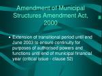 amendment of municipal structures amendment act 2000