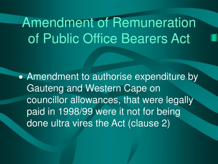 Amendment of Remuneration of Public Office Bearers Act