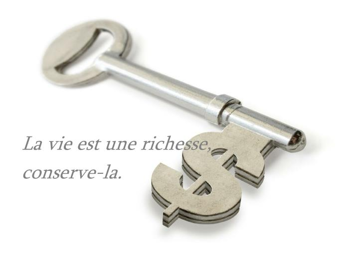 La vie est une richesse,