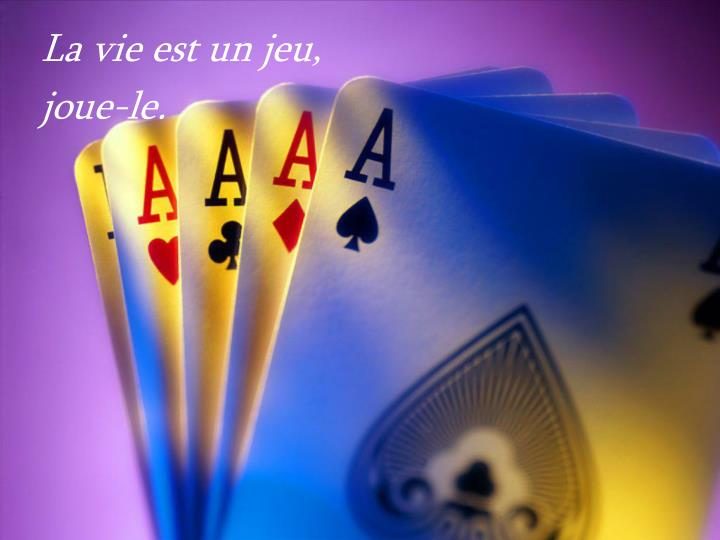 La vie est un jeu,