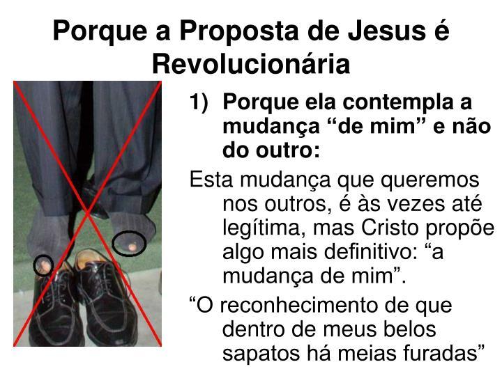 Porque a Proposta de Jesus é Revolucionária