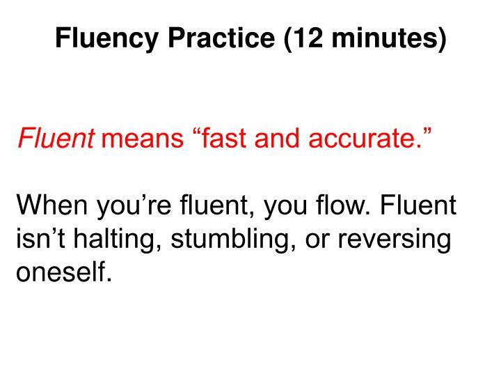 Fluency Practice (12 minutes)