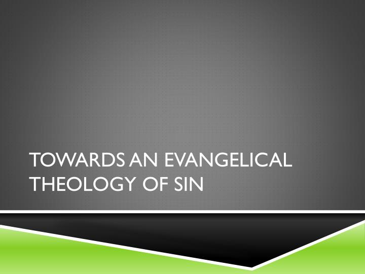 Towards an evangelical theology of sin