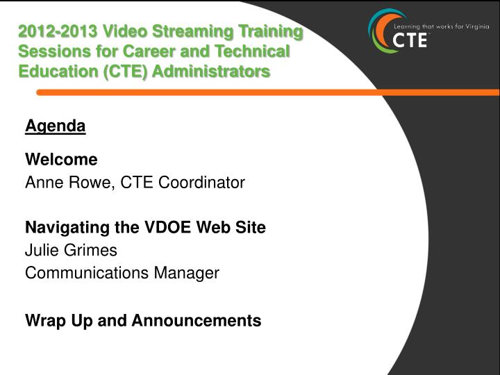 2012 2013 video streaming training sessions for career and technical education cte administrators