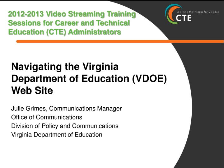 2012-2013 Video Streaming Training Sessions for Career and Technical Education (CTE) Administrators