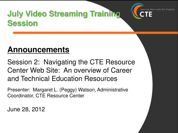 July Video Streaming Training Session