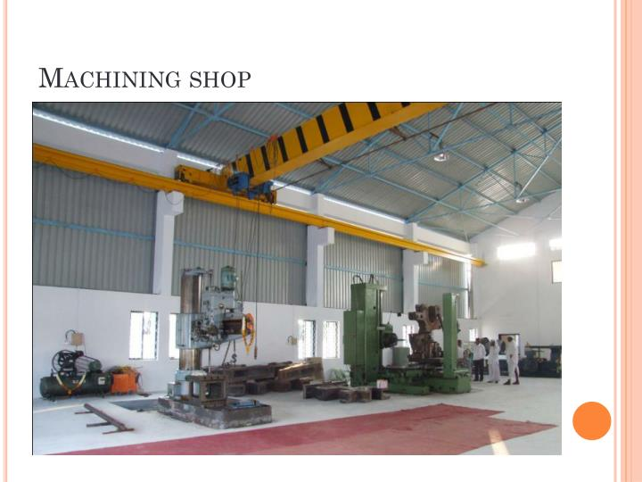 Machining shop