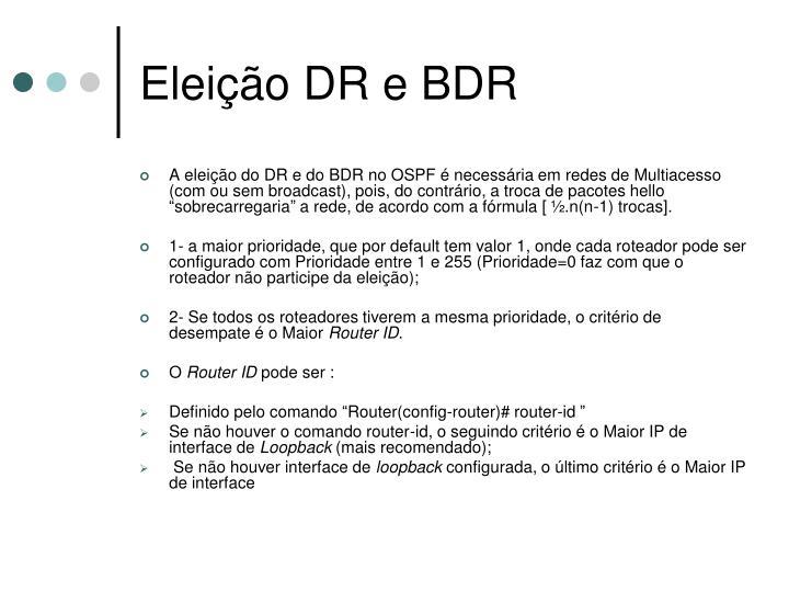 Eleição DR e BDR