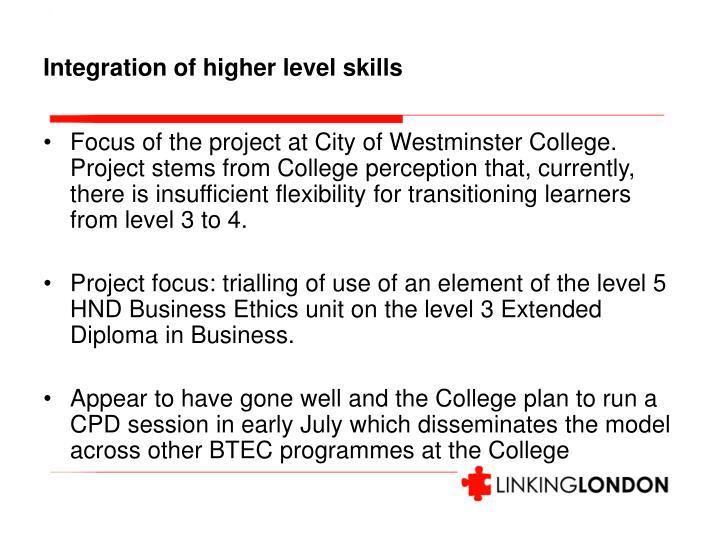 Integration of higher level skills