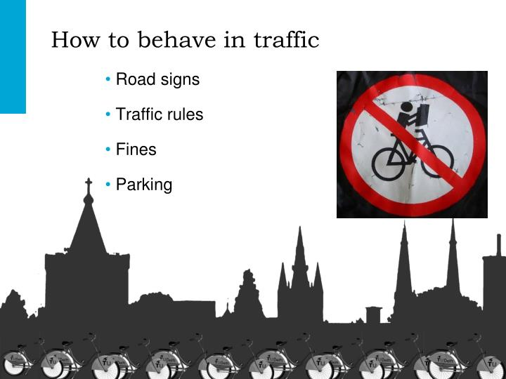 How to behave in traffic