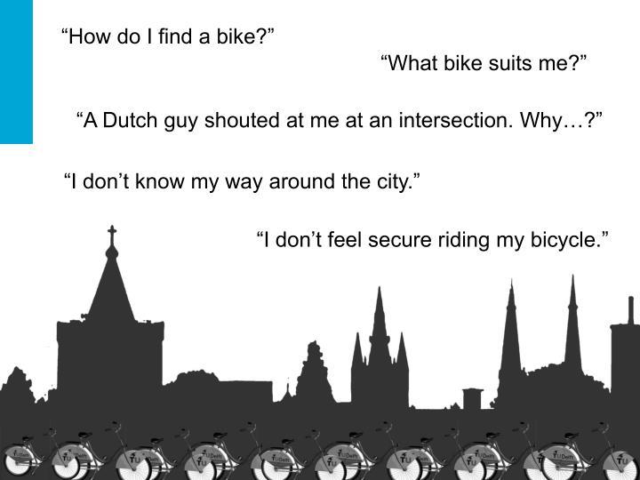 """""""How do I find a bike?"""""""