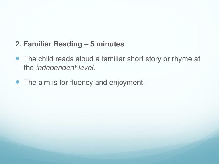 2. Familiar Reading – 5 minutes