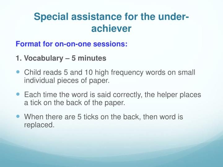 Special assistance for the under-achiever