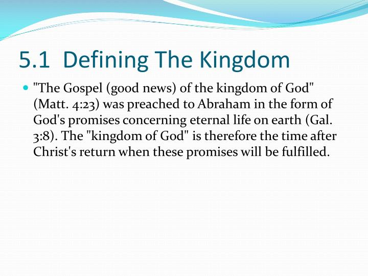 5.1  Defining The Kingdom