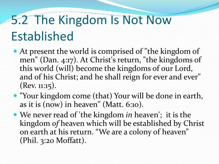 5.2  The Kingdom Is Not Now Established
