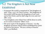 5 2 the kingdom is not now established