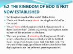 5 2 the kingdom of god is not now established