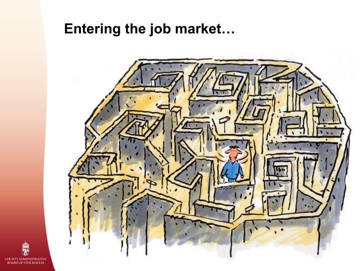 Entering the job market…